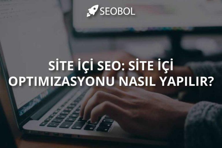 Site İçi SEO Nasıl Yapılır?